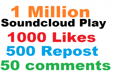 1 Million soundcloud play+1000 likes+500 repost+50 comments