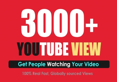 Get 3000 People Watching Your Youtube Video