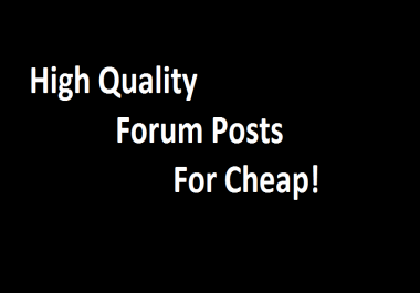 Post 10 quality posts on your forum
