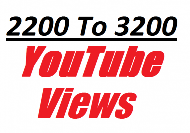 Offer 2200 To 3200 non drop and Real YouTube Video Views 12-16 house completed