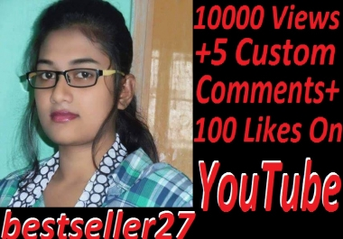 5000+ YouTube  Views + 5 YouTube Custom Comments + 100 youtube likes