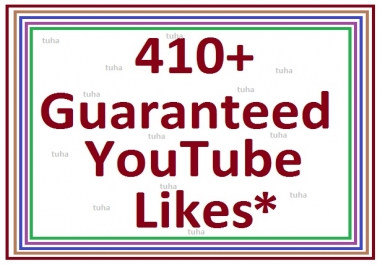 410+ guaranteed youtube video like