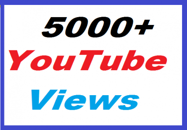 Instant 5000-6000 High Quality YouTube Views Give You in 24 hours