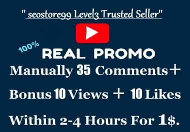 Manually 35 Real Custom comments+Bonus 10 views+10 Likes within 2-4 hours