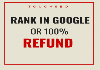 GUARANTEED ** GOOGLE RANKINGS OR MONEY REFUND**