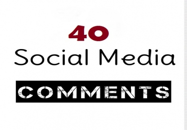 HQ 40 Social Media Comments Instant & Real  As you likes Promotions