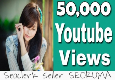 50,000 to 55,000 YouTube views non drop Refill Guaranteed very fast