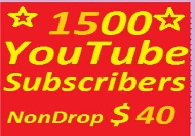 1500 YouTube Subscribers Non-drop Guaranteed Only