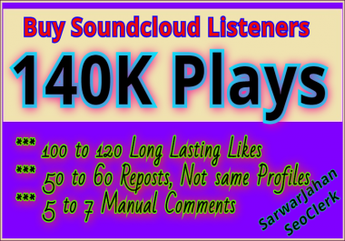 Instant Start 140K Soundcloud Safe Plays and 100 to 120 Likes, 50 Repost and 7 Comments