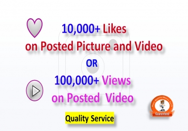 Instant Add 10,000+ Post Picture or Video  Likes OR 100K Views, Real Active and non drop Guaranteed (Minimum 2 Post)