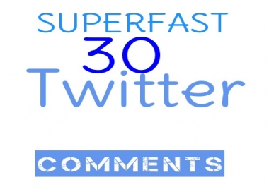 Instant Superfast 30 Twitter Comments