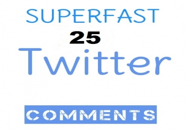 Instant Superfast 25 Twitter Comments