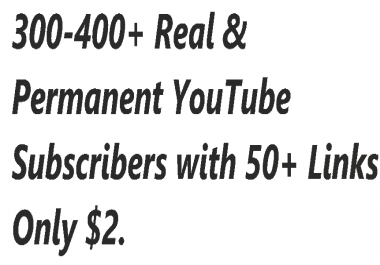 300-400 Real & Non Dropped You,Tube Subs,cribers With 50+ Real likes in12- 24 hours