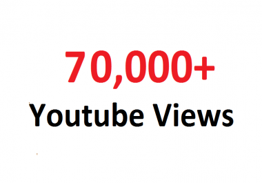 Add 70,000 70K Youtube views Guaranteed