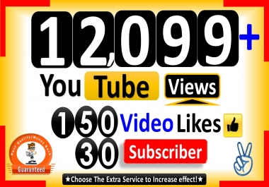 Instant Start 12,099+ Video Views, Non Drop, 300+ Video Likes & 50 Subscriber, Real & Active A+ Region Country, Non Drop Guaranteed