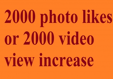 Instant start 2500 photo likes or 4000 video view promotion