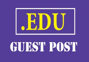 Publish 1 EDU Guest Post With Dofollow Backlink