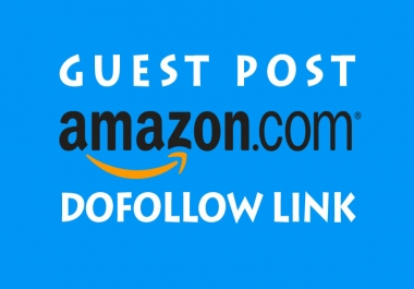 Get Dofollow Link Back To Your Website From Amazon Guest Post