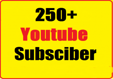 250+ Youtube channel subscribers Instant start