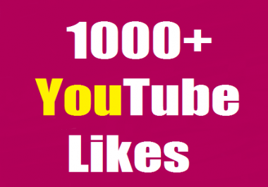 1000+ youtube likes very fast guaranteed split availavle 2-4 hours complete
