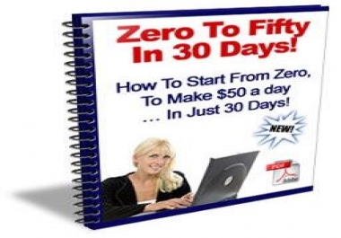 Zero To Fifty In 30 Days! To Make $50 A DAY
