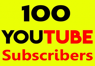 Fast 100+ YouTube Subscribers High Quality & Non Drop