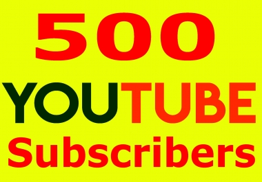 Fast 500+ YouTube Subscribers High Quality & Non Drop
