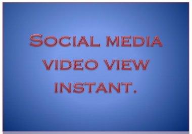 10000 High Quality Social Media Video View Instant