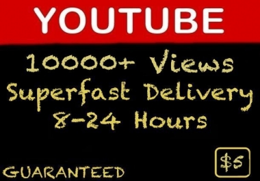 10000+ Youtube Non-Drop Views 6-24 Hours Superfast Delivery