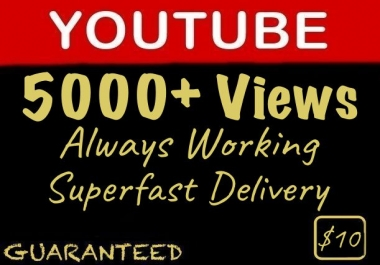 5000+ You tube Views [Always Working] with 12-36 Hours Superfast Delivery (Refill Guarantee)