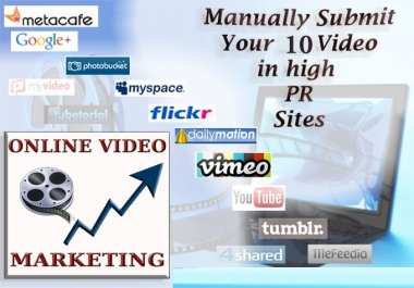 submit your Video Manually in 10 high PR and most popular sites