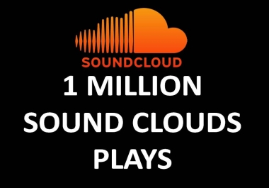 1 MILLION Sound Cloud Plays