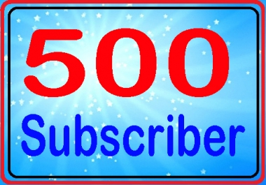 Guarantee 500 subscribers active channel fully safe very fast complete