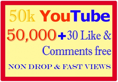 50k and 50,000+ ana 50000 YouTube Views, 30 Comments Likes Free , Or 50000