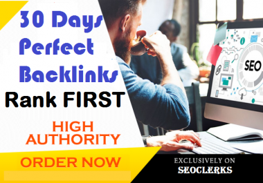 30 days perfect backlinks safe seo service to Rank your website