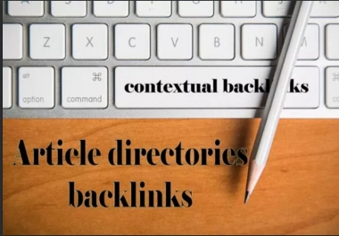 get you 500 Article directories backlinks (contextual backlinks)