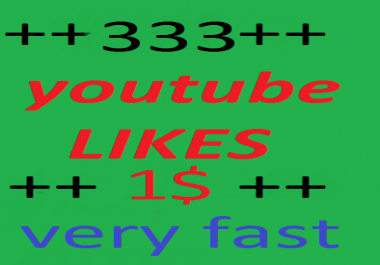 333 +youtube like very fast non drop super offer time