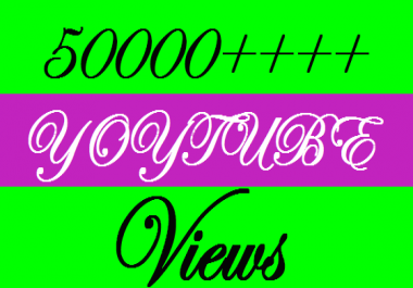 I PROVIDE YOU 50000+ NON DROOP HQ LIFETIME FULL AUDIENCE RETENTION YOU TUBE VIEWS