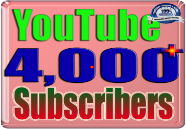 We Will Add 4000+ You;Tube Real Subscribers and 10000+ Views Safe Fast and Non Drop