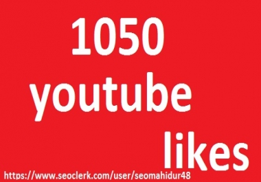 1050+ Real Youtube Likes non drop guarantee to increasing your video high ratiing