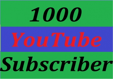 Super Offer 1000 YouTube Chennel Subscriber Refill Guarantee