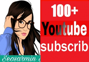 I provide 100+ YouTube Subscribe non drop Refill Guaranteed  to increase your Video rating