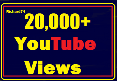 20000+ Youtube Views High Retention very fast Instant start 24-36 hours complete