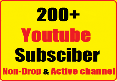 Non Drop 200+ Youtube Subscriber Real & very fast Instant start 24-36 hours complete