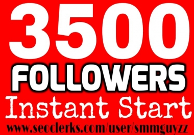 Start Instant 3500 Followers Or 3500 Retweets and 3500 Favourite