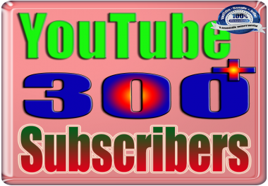 We Will Add 300+ You Tube Subscribers or Likes or Views Real Safe & Non Drop and Fast