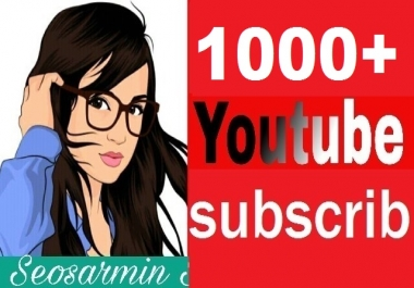 Super Offer 1,000+youtube C'hannel Subs'cribers Non Drop Refill Guaranteed And Safe