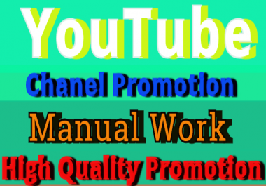 I Will manually Do High quality chanel Promotion