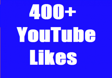 I provide 400+ YouTube Real Likes to increase your Video rating