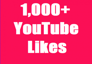 I provide 1,000+ YouTube Real Likes to increase your Video rating